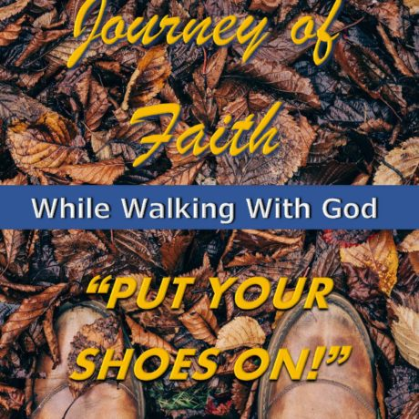 JOURNEY OF FAITH WHILE WALKING WITH GOD