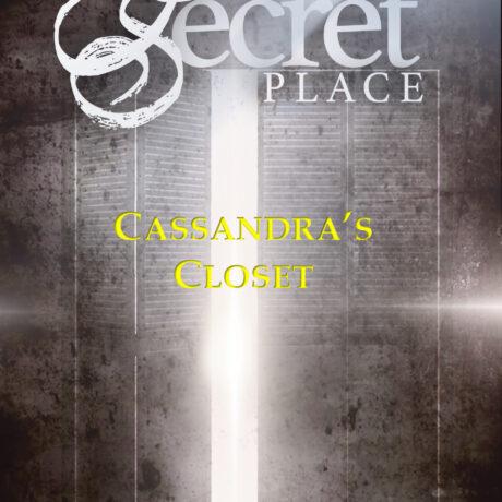 THE SECRET PLACE - CASSANDRA'S CLOSET