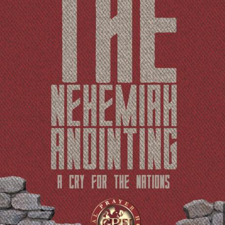 THE NEHEMIAH ANOINTING